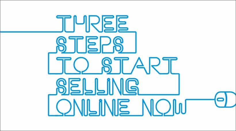 3 steps to start selling online NOW