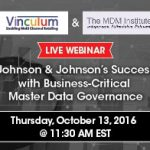 Vinculum and The MDM Institute Webinar: J&J's Success with Business-Critical Master Data Governance