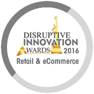 DISRUPTIVE INNOVATION OF THE YEAR - RETAIL & eCOMMERCE AWARD WINNER 2016